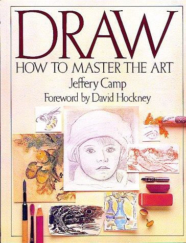 Draw : How to Master the Art: Camp, Jeffery