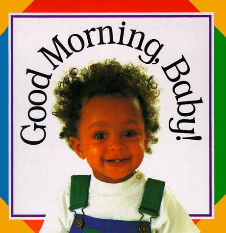 9781564585295: Good Morning Baby (Soft-to-Touch Books)