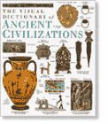 9781564587015: The Visual Dictionary of Ancient Civilizations (Eyewitness Visual Dictionaries)