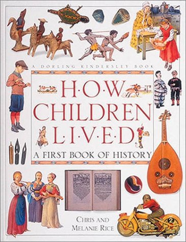 9781564588760: How Children Lived A First Book of History