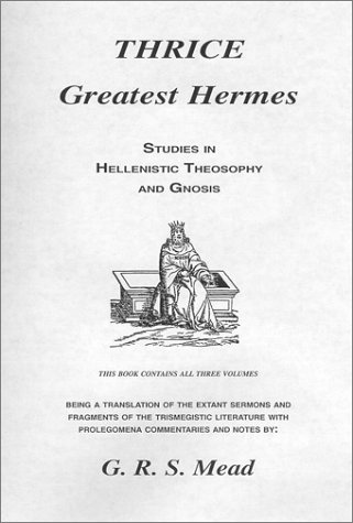 9781564591869: Thrice Greatest Hermes: Studies in Hellenistic Theosophy and Gnosis (3 Volumes)