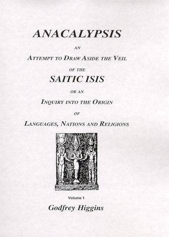 9781564592736: Anacalypsis: An Attempt to Draw Aside the Veil of the Saitic Isis : Or an Inquiry into the Origin of Languages, Nations and Religions