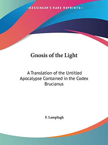 9781564594310: Gnosis of the Light: A Translation of the Untitled Apocalypse Contained in the Codex Brucianus