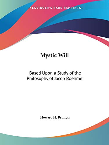 9781564594532: Mystic Will: Based Upon a Study of the Philosophy of Jacob Boehme