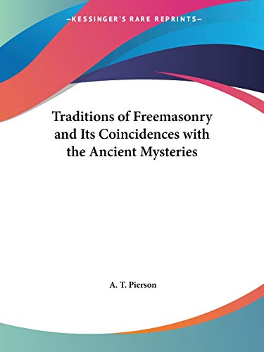 9781564595348: Traditions of Freemasonry and Its Coincidences with the Ancient Mysteries