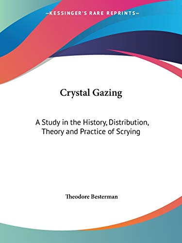 9781564595423: Crystal Gazing: A Study in the History, Distribution, Theory and Practice of Scrying
