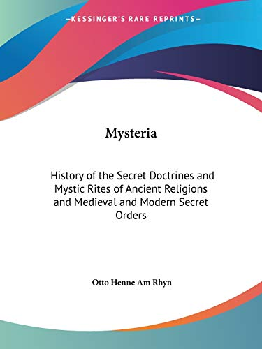 9781564596062: Mysteria: History of the Secret Doctrines and Mystic Rites of Ancient Religions and Medieval and Modern Secret Orders