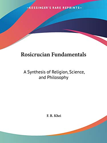 9781564596345: Rosicrucian Fundamentals: A Synthesis of Religion, Science, and Philosophy