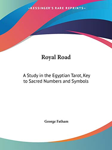9781564597106: Royal Road: A Study in the Egyptian Tarot, Key to Sacred Numbers and Symbols