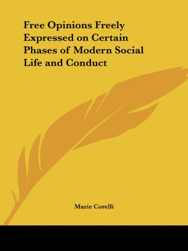 Free Opinions Freely Expressed on Certain Phases of Modern Social Life and Conduct (1564597407) by Marie Corelli