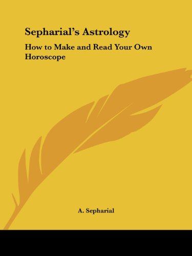 9781564598196: Sepharial's Astrology: How to Make and Read Your Own Horoscope