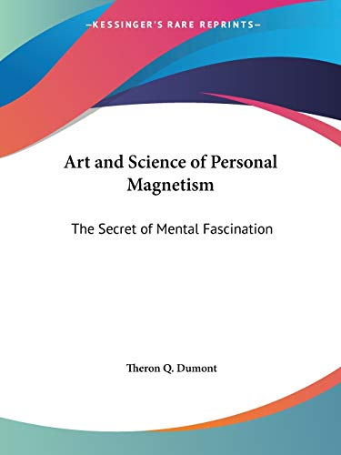 9781564598776: Art and Science of Personal Magnetism: The Secret of Mental Fascination