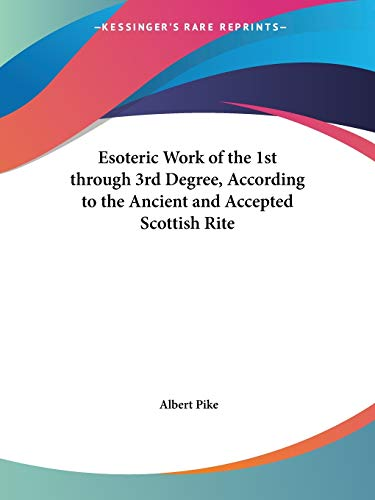 9781564599926: Esoteric Work of the 1st through 3rd Degree, According to the Ancient and Accepted Scottish Rite