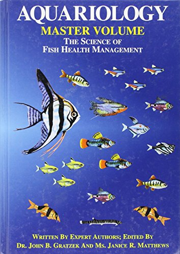 Aquariology: The Science of Fish Health Management: Gratzek, John B. and Janice R. Matthews (...