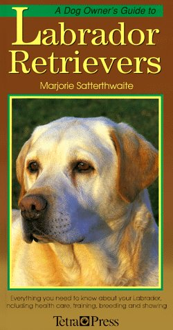 A Dog Owners Guide to Labrador Retrievers (Dog Owner's Guides)