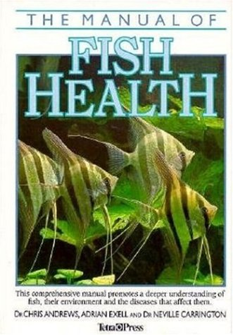 The Manual of Fish Health: Andrews, Dr. Chris,