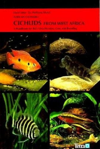 Cichlids from West Africa: A Handbook for Their Identification, Care, and Breeding {African Cichl...