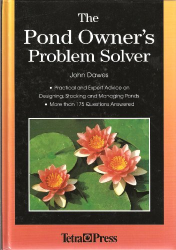 9781564651969: The Pond Owner's Problem Solver: Practical and Expert Advice on Designing, Stocking and Managing Ponds
