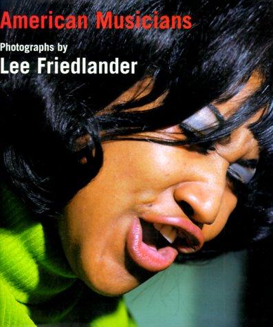 American Musicians: Friedlander, Lee; Dorn, Joel (preface); Brown, Ruth (contributor); Lacy, Steve ...