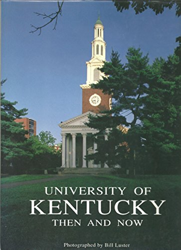 9781564690043: University of Kentucky-Then and Now
