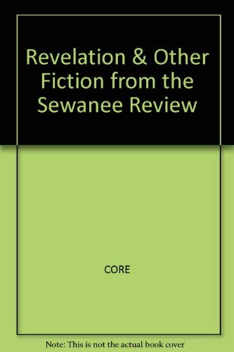 Revelation & Other Fiction from the Sewanee: Core, George