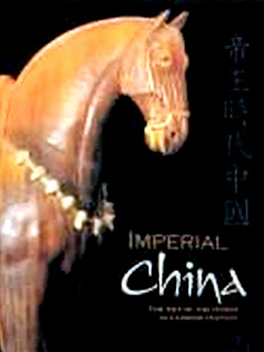 9781564690715: Imperial China : The Art of the Horse in Chinese History