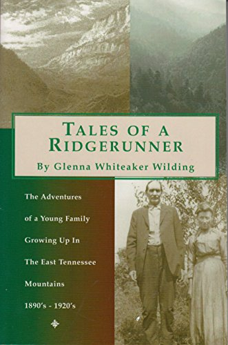 Tales of a ridgerunner: The adventures of a young family growing up in the East Tennessee mountains...