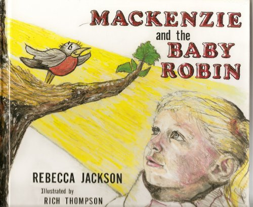 Mackenzie and the Baby Robin: Jackson, Rebecca