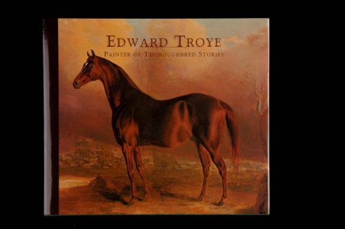 9781564691453: Edward Troye: Painter of Thoroughbred Stories
