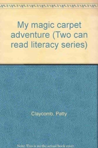 My magic carpet adventure (Two can read literacy series) [Jan 01, 2002] Clayc.: Claycomb, Patty