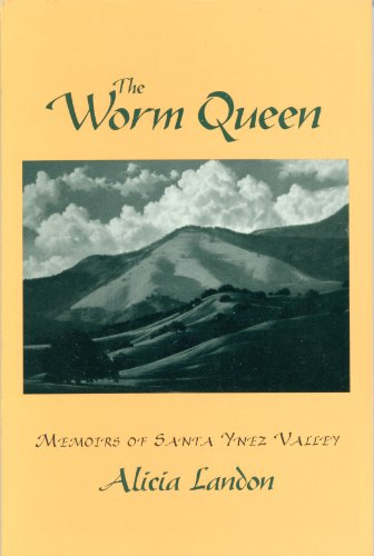 9781564740069: The Worm Queen: Memoirs of Santa Ynez Valley