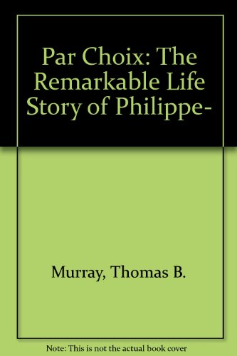 Par Choix: The Remarkable Life Story of: Murray, Thomas B.