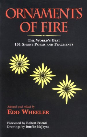 9781564740717: Ornaments of Fire: The World's Best 101 Short Poems and Fragments