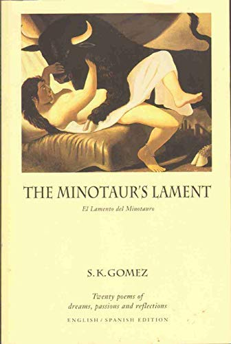 9781564741462: The Minotaur's Lament / El Lamento Del Minotauro: Twenty Poems of Dreams, Passions and Reflections = Veinte Poemas De Suenos, Pasiones Y Refexiones (English, Spanish and Spanish Edition)
