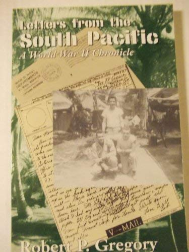 9781564741684: Letters from the South Pacific: A World War II Chronicle