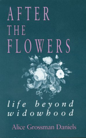 9781564741738: After the Flowers: Life Beyond Widowhood