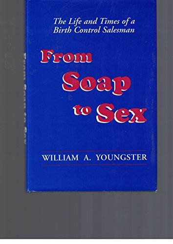 9781564741776: From Soap to Sex: The Life & Times of a Birth Control Salesman