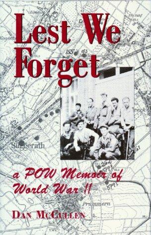 Lest We Forget: A POW Memoir of World War Ll: McCullen, Dan