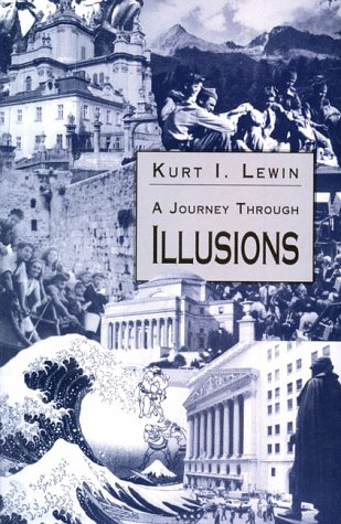 A Journey Through Illusions: Kurt I. Lewin