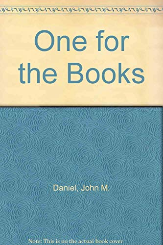 One for the Books: John M. Daniel
