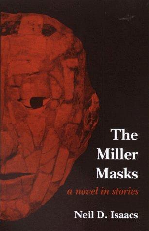 The Miller Masks: A Novel in Stories: Isaacs, Neil David