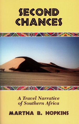 Second Chances : A Travel Narrative of Southern Africa