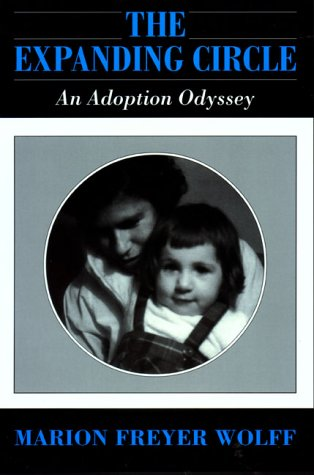 The Expanding Circle: An Adoption Odyssey: Wolff, Marion Freyer