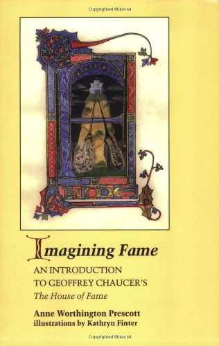 Imagining Fame: An Introduction to Geoffrey Chaucer's the House of Fame: Anne Worthington ...