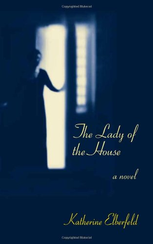 9781564745385: The Lady of the House: A Novel