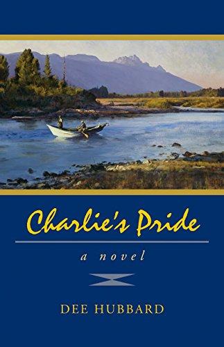Charlie's Pride: A Novel: Hubbard, Dee
