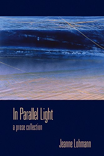 9781564745712: In Parallel Light: A Prose Collection