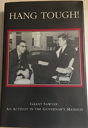 9781564753663: Hang Tough!: Grant Sawyer : An Activist in the Governor's Mansion