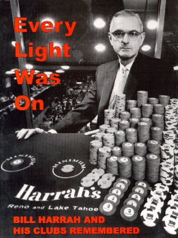9781564753755: Every Light Was on: Bill Harrah and His Clubs Remembered