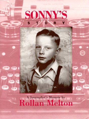 Sonny's Story: A Journalist's Memoir: Melton, Rollan